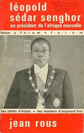 L?opold S?dar Senghor; la vie d'un pr?sident de l'afrique nouvelle: Rous, Jean