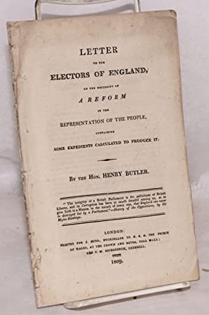 Letter to the electors of England, on the necessity of a reform in the representation of the people...