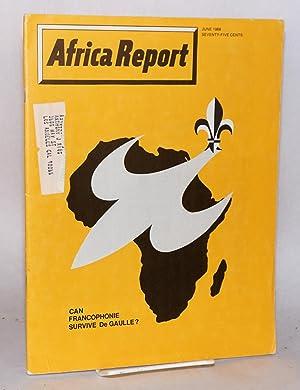 Africa report: vol. 13, no.6, June 1968: Can Francophonie survive De Gaulle