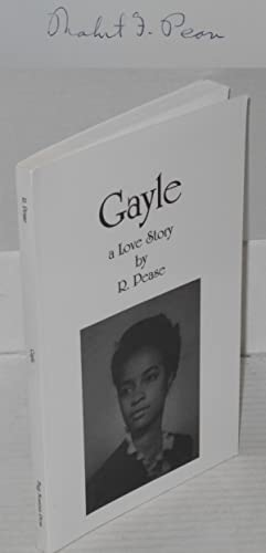 Gayle; a love story: Pease, R.