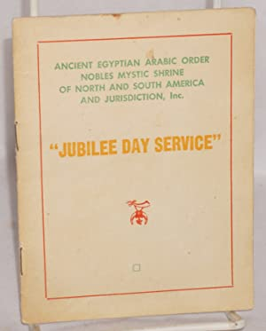 Jubilee Day Service: Ancient Egyptian Arabic Order Nobles Mystic Shrine of North and South America ...