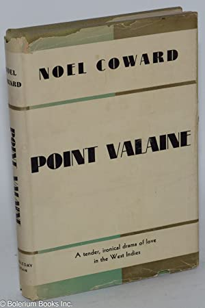 Point Valaine; a play in three acts: Coward, Noel