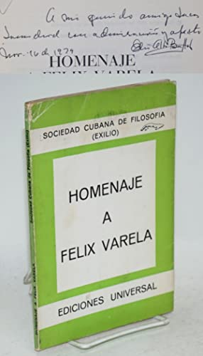 Homenaje a Felix Varela: Sociedad Cubana de Filosof?a (Exilio), Elio Alba Buffill, et al.