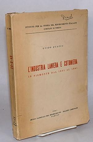 L'industria laniera e contoniera: in Piemonte dal 1831 al 1861: Quazza, Guido