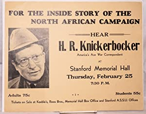 For the inside story of the North African Campaign: Hear H. R. Knickerbocker, America's ace ...