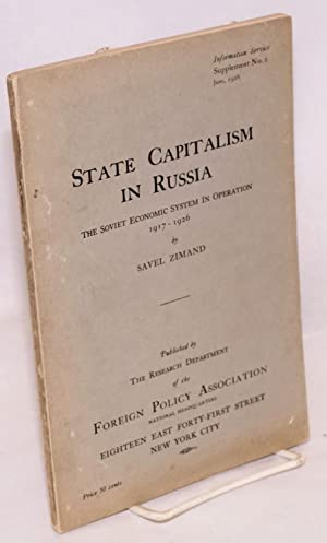 State capitalism in Russia; the Soviet economic system in operation: Zimand, Savel