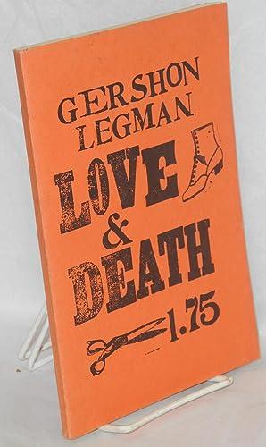 Love & death a study in censorship: Legman, G[ershon]