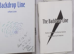 The backdrop line; poetry and prose. Illustrations by J R Swanson. Book design by Chris Carlsson,...