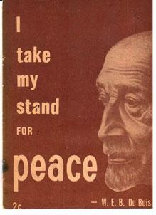 I take my stand for peace: Du Bois, William Edward Burghardt