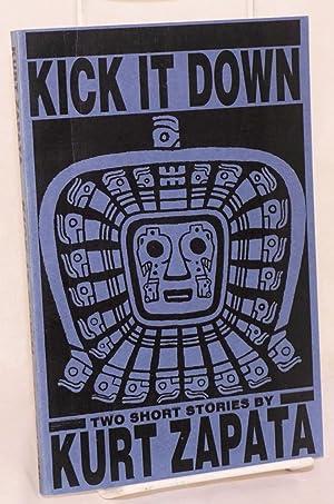 Kick it down; two short stories: Zapata, Kurt, illustrations