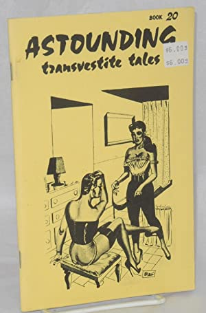 Astounding transvestite tales; issue number 20: Cathy, editor, cover by Gene Bilbrew [aka Eneg]