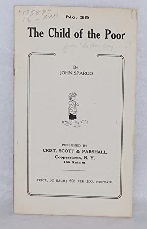 The child of the poor: Spargo, John