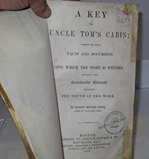 A key to Uncle Tom's Cabin; presenting the original facts and documents upon which the story ...