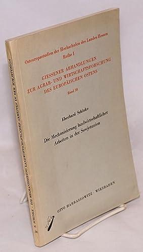 Die mechanisierung landwirtschaftlicher arbeiten in der Sowjetunion: Schinke, Eberhard