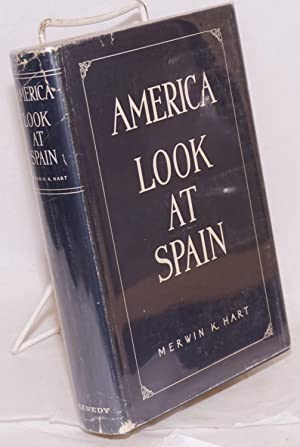 America look at Spain: Hart, Merwin K.