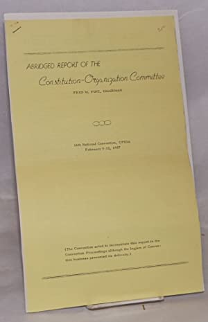 Abridged report of the Constitution-Organization Committee. 16th National Convention, CPUSA, ...