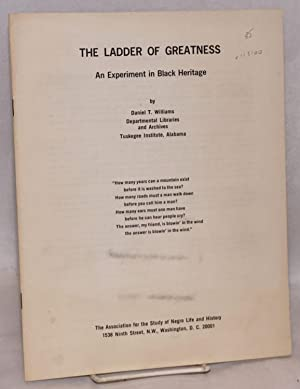 The ladder of greatness; an experiment in black heritage: Williams, Daniel T.
