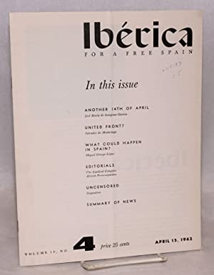 Ib?rica; for a free Spain, volume 10, no.4, April 15, 1962