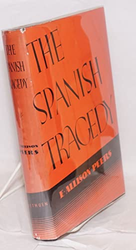 The Spanish tragedy,; 1930-1936; dictatorship, Republic, chaos: Peers, E. Allison