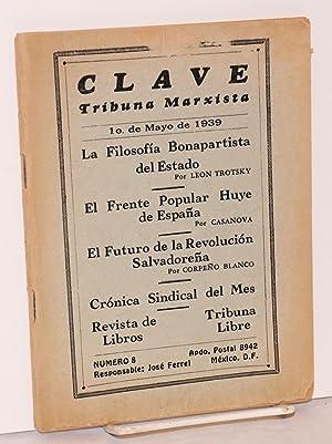 El frente popular huye de Espa?a; in Clave, tribuna Marxista, no. 8, Mayo-de 1939: Casanova