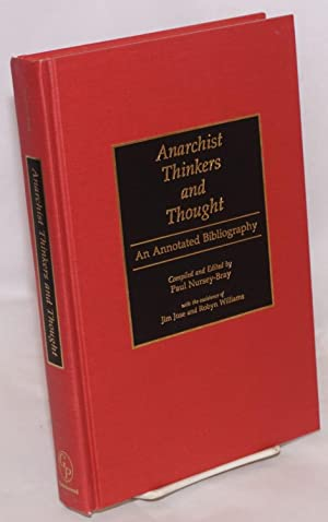 Anarchist Thinkers and Thought: An Annotated Bibliography: Nursey-Bray, Paul; Jim Jose