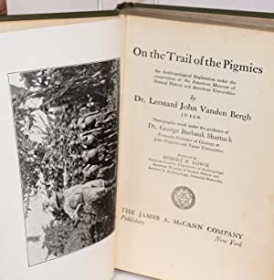 On the trail of the pigmies; an anthropological exploration under the cooperation of the American ...