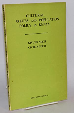 Cultural Values and Population Policy in Kenya: Ndeti, Kivuto, and Cecilia Ndeti; with editorial ...