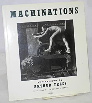 Machinations; photographs: Tress, Arthur, introduced by Emmanuel Cooper