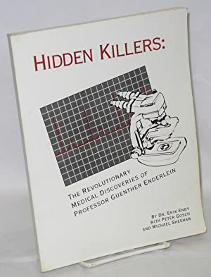 Hidden killers: the revolutionary medical discoveries of Professor Guenther Enderlein: Enby, Dr. ...