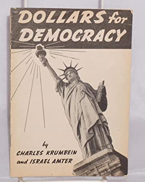 Dollars for democracy: Krumbein, Charles; Israel Amter