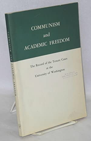 Communism and academic freedom; the record of the tenure cases at the University of Washington ...