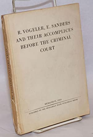 R. Vogeler, E. Sanders and their accomplices before the criminal court