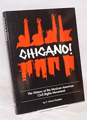 Chicano!; the history of the Mexican American: Rosales, F. Arturo