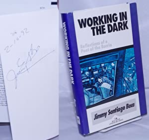 Working in the Dark: reflections of a poet of the barrio [signed]