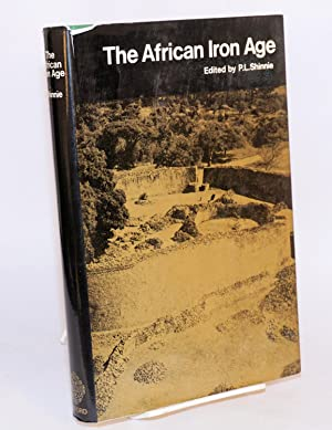 The African Iron Age: Shinnie, P. L., editor
