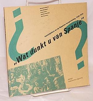 """Wat dunkt u van Spanje?"""" Nederlanders en de Spaanse burgeroorlog, 1936-1939: van den Berg, ..."""