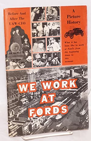 We work at Fords. A picture history, what it has been like to work at Ford's from the ...