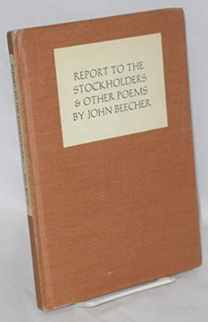 Report to the stockholders & other poems, 1932-1962: Beecher, John