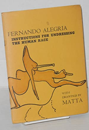 Instrucciones para desnudar a la raza humana/Instructions for undressing the human race: ...