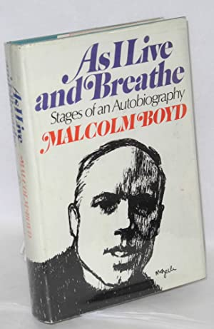As I live and breathe; stages of an autobiography: Boyd, Malcolm