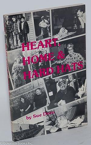 Heart home & hard hats. The non-traditional: Doro, Sue