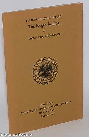 The Negro in Iowa; with an editorial addendum, Twenty Years After, by William J. Petersen: Bergmann...