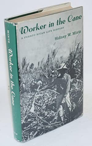 Worker in the cane; a Puerto Rican life history: Mintz, Sidney W.