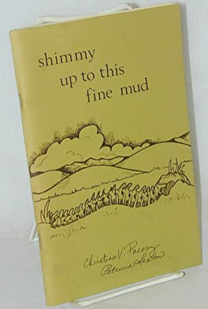 Shimmy up to this fine mud: Pacosz, Christina, illustrations, Patricia Sexton, calligraphy, Terry ...