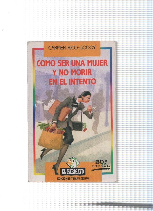 Como ser una mujer y no morir en el intento by Carmen Rico