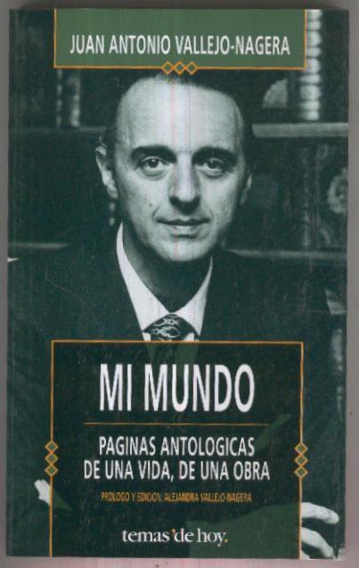 Mi mundo, paginas antologicas de una vida, de una obra de Juan ...