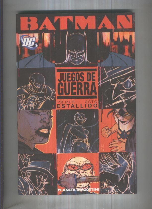 BATMAN: JUEGOS DE GUERRA - Primer Acto No.01, ESTALLIDO (Planeta 2006) - James Robinson