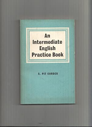 An intermediate english practice book: S. Pit Corder