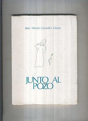Junto al pozo: Juan Antonio Gonzalez