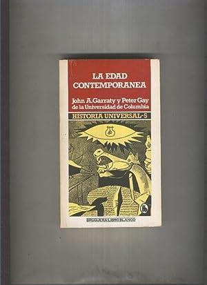 Historia Universal,volumen 5: La edad contemporanea: John A.Garraty y